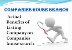 Actual Benefits of Listing Company on Companies house search Companies House, Benefit, Archive, Search, Searching