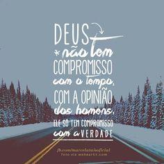 Deus tem compromisso com a verdade.