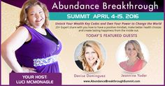 Meet Jeannine Yoder and Denise Dominguez, guest expert on Day 3 of the Abundance Breakthrough Summit. Register for the Abundance Breakthrough Summit to get access to Jeannine's and Denise's interview and the free gift!