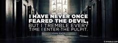 John Knox - I Tremble When I Enter The Pulpit - Facebook Cover Photo...  Discover more at the photo