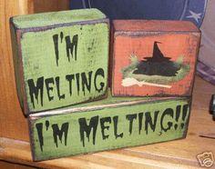 Primitive Halloween block sign - I'm melting! So funny!