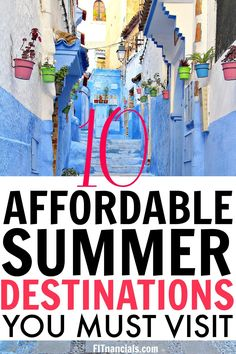 Check out this list of affordable summer destinations you must visit!