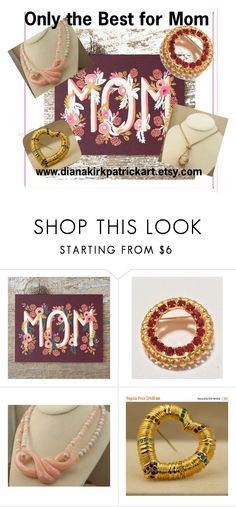 """""""Only the Best for Mom!"""" by diana-32 ❤ liked on Polyvore featuring vintage, PhotoChallenge, vintagejewelry, vintagenecklace, teamlove and vintagebrooch"""
