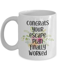Congrats coworker your escape plan finally worked New job coffee tea cup gift Goodbye Leaving Farewe Goodbye Coworker, Goodbye Gifts For Coworkers, Farewell Gift For Coworker, Farewell Gifts, Farewell Quotes, Retirement Gifts For Men, Gifts For Boss, Retirement Quotes, Retirement Ideas