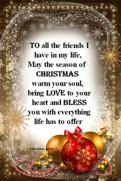 To all the friends I have in my life love friends christmas merry christmas bless christmas quotes christmas quotes for friends and family Christmas Quotes For Friends, Christmas Card Verses, Merry Christmas Message, Christmas Prayer, Merry Christmas Pictures, Merry Christmas Quotes, Christmas Blessings, Christmas Greeting Messages, Christmas Scenery