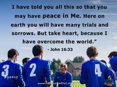 John 16:33 #peace #trials #suffering #heart #Jesus #overcomer #victory #verseoftheday #bible #scripture #truth #lifelesson