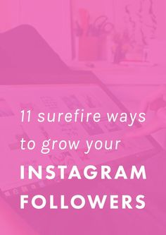 11 Surefire Ways to Grow Your Instagram Followers.   Bloggers, want to grow your instagram following but feel mystified by social media and where to start? These tips have helped us grow to 5,000+ followers. Check it out!