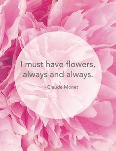 "I Must Have Flowers, Always and Always. - Claude Monet - 8.5"" x 11"" Art Print by Kelly Elizabeth Designs"