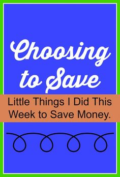 Little things I did this week to save money. From using coupons to making rice milk!
