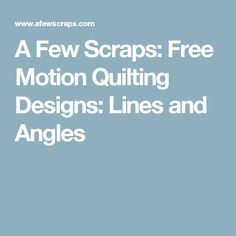 A Few Scraps: Free Motion Quilting Designs: Lines and Angles
