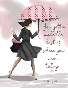 Inspirational Quotes Discover You Gotta Make the Best of Where You Are - Wall Art Print - Motivational Art - Fashion Illustration - Wall Art -- Print You Gotta Make the Best of Where You Are Wall Art Print Woman Quotes, Life Quotes, Qoutes, Friend Quotes, Monday Morning Quotes, Good Morning Monday Gif, Thursday Quotes, Positive Quotes For Women, Buch Design