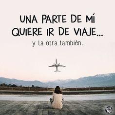 Una parte de mi quiere ir de viaje....y la otra también!!!!!XD
