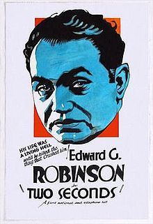 Two Seconds. Edward G. Robinson, Vivienne Osborne, Preston Foster. Directed by Mervyn Le Roy. First National Pictures. 1932