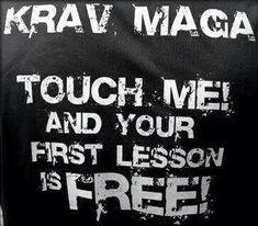 Krav Maga. Touch me and your first lesson is free.
