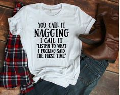 You Call It Nagging T-Shirt SR 01 Source by with sayings