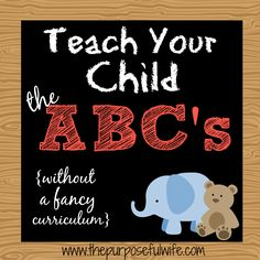 The Purposeful Wife: How To Teach the ABC's to Your Child {Without Curriculum!}