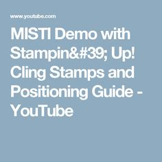 MISTI Demo with Stampin' Up! Cling Stamps and Positioning Guide - YouTube