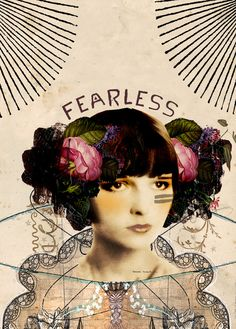 -Anahata Katkin  I am fearless, who fears less. Stands up anyway and speaks my truth.