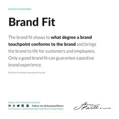 The brand fit shows to what degree a brand touchpoint conforms to the brand and brings the brand to life for customers and employees. Only a good brand fit can guarantee a positive brand experience. Best Brand, Definitions, Bring It On, Branding, Positivity, Fitness, Life, Inspiration, Biblical Inspiration