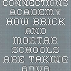 Connections Academy How Brick and Mortar Schools are Taking Advantage of Online Learning Options