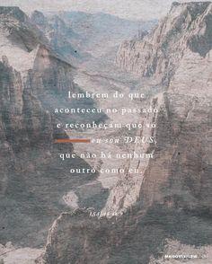 """""""Lembrem do que aconteceu no passado e reconheçam que só eu sou Deus que não há nenhum outro como eu."""" Isaías 46:9  #30DaysOfBibleLettering () maisoverflow.com  X"""