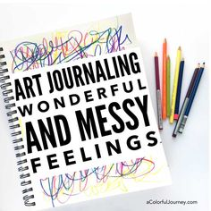 'Art Journaling Wonderful and Messy Feelings...!' (via A Colorful Journey with Carolyn Dube)