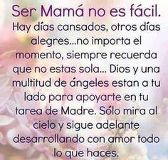 Feliz día de las madres. Ser mamá no es fácil.