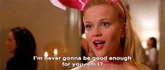 New trending GIF on Giphy. legally blonde not good enough. Follow Me CooliPhone6Case on Twitter Facebook Google Instagram LinkedIn Blogger Tumblr Youtube