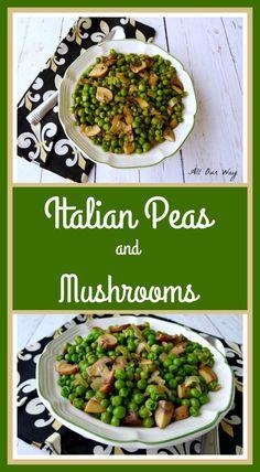 Italian peas and mushrooms are easy and delicious @allourway.com