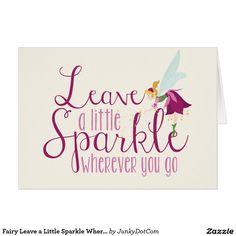 Fairy Leave a Little Sparkle Wherever You Go Card @zazzle #junkydotcom Sept 2016