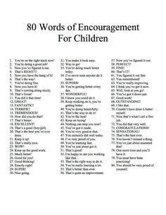 80 words of encouragement for children. Pick one or more to use each time you teach!
