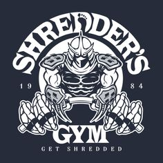 Check out this awesome 'Shredder%27s+Gym' design on TeePublic! http://bit.ly/1jt6Sko