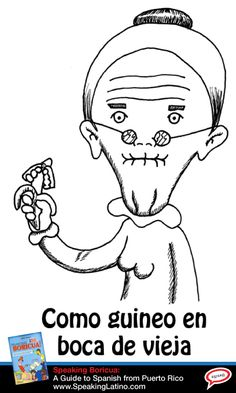 """COMO GUINEO EN BOCA DE VIEJA: Puerto Rican Spanish Saying   Today's Spanish Saying: COMO GUINEO EN BOCA DE VIEJA • Meaning: to pass easily without force. • Example: """"(La) Propuesta se fue como guineo en boca de vieja. Aprobada. Arrancamos el 1 de enero."""" Illustration from the book Speaking Boricua. #SpanishSayings #PuertoRico"""