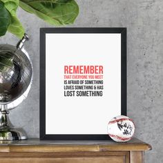 "Framed Art Print ""Remember that everyone you meet is afraid of something loves something & has lost something"" #202532 - Behappy.me"