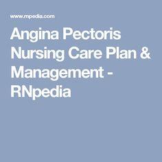 Angina Pectoris Nursing Care Plan & Management - RNpedia