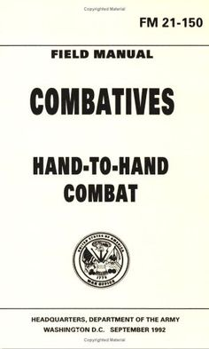 Army Combatives Hand to Hand Combat Fighting by U.S. Army http://www.amazon.com/dp/1601700016/ref=cm_sw_r_pi_dp_HtiZub1XJVYD2
