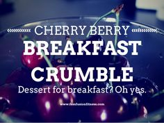 Cherry-Berry Breakfast Crumble