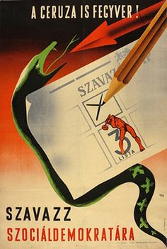 Hungary (Kingdom of), A ceruza is fegyver! (The pencil is also a weapon! Vote Social Democrat) Nyomda: J. Vintage Posters, Retro Posters, Vintage Ads, Biro, Democratic Party, Fashion Branding, Hungary, Budapest, Weapons