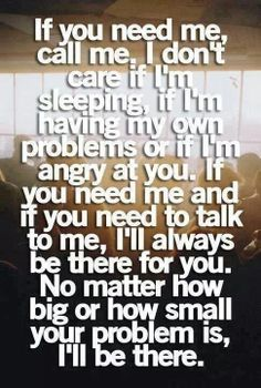 Anytime or anyone I'm here for you