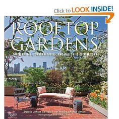 ROOFTOP GARDENS: The Terraces, Conservatories and Balconies of New York [Hardcover], by Denise LeFrak Calicchio & Roberta Amon, Photographs by Norman McGrath $31.68
