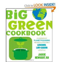 Big Green Cookbook: Hundreds of Planet-Pleasing Recipes and Tips for a Luscious, Low-Carbon Lifestyle
