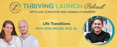 Life Transitions – Don Miguel Ruiz Jr.