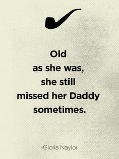Miss my daddy all the time.....