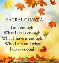 You are enough. Affirmation for healing your Sacral Chakra