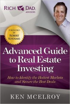 The ABCs of Real Estate Investing: (Rich Dad Advisors) -The Secrets of Finding Hidden Profits Most Investors Miss Paperback –by Ken McElroy Best Real Estate Investments, Real Estate Investor, Real Estate Marketing, Real Estate Investing Books, Real Estate Book, Robert Kiyosaki, Bienes Raises, Selling A Business, Rich Dad Poor Dad