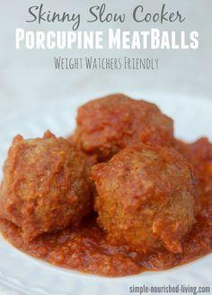 Skinny Crock Pot Porcupine Meatballs - Just 4 Ingredients! - Simple & Delicious - 278 calories, 7 Weight Watchers Points Plus, 6 SmartPoints https://simple-nourished-living.com/skinny-slow-cooker-porcupine-meatballs/