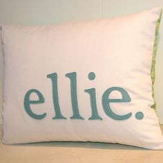 ellie - personalized name pillow. $45.00, via Etsy.