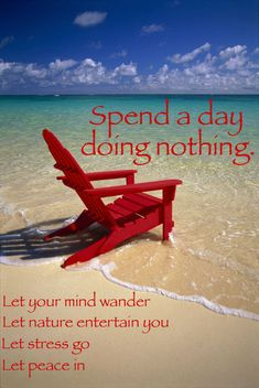 Do nothing, feel great! Now point me to the beach :) zorpia.com