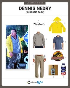 Get in costume as Dennis Nedry, the overweight programmer, who tries to escape Jurassic Park with dinosaur embryos.