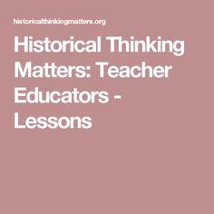 Historical Thinking Matters: Teacher Educators - Lessons